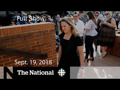 The National for Wednesday, September 19, 2018 — NAFTA, Toronto Council, Spain Migrants