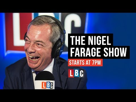 The Nigel Farage Show: 15th May 2018
