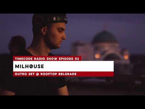 TIME:CODE Radio Show Ep.2 | MILHØUSE Outro Set @ Belgrade Rooftop