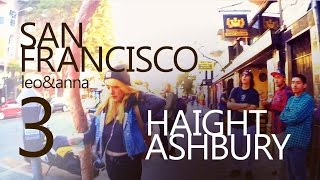 San Francisco 3 ♡ Haight Ashbury: Hippies Street ★ LEO&ANNA