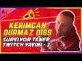 SURVIVOR TANER KERİMCAN DURMAZA GÖNDERME YAPIYOR - TANER TOLGA TARLACI TWITCH YAYINI 2