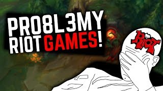 Problemy Riot Games!