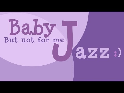 Music for Babies · But Not For Me - Jazz LUllabies