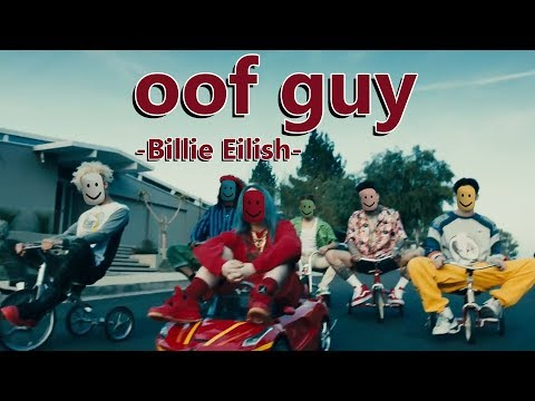 """bad-guy-but-its-the-roblox-death-sound-""""oof""""-billie-eilish"""