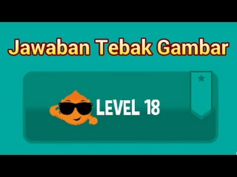 Kunci Jawaban Tebak Gambar Level 18 Terbaru Youtube