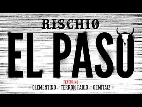 RISCHIO ft. CLEMENTINO, TERRON FABIO & GEMITAIZ - EL PASO