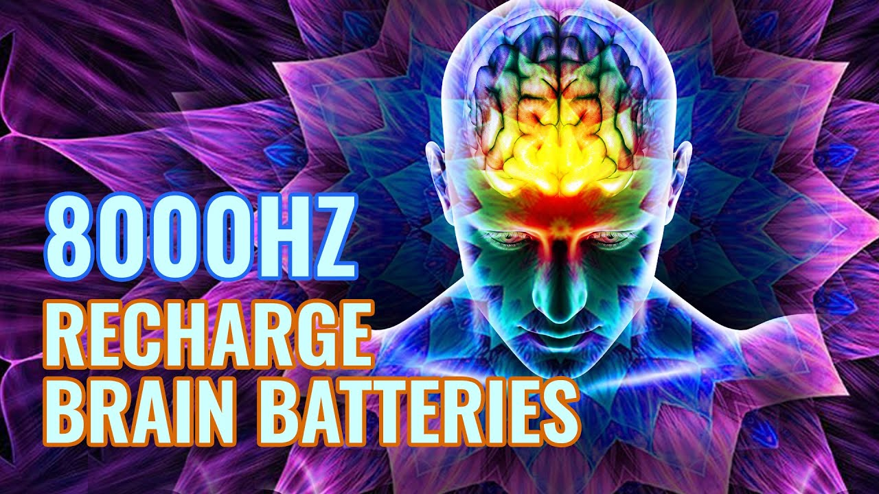 8000Hz Recharge Brain Batteries   Activate Brain to 100% Potential   Brain Healing Binaural Beats