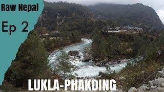 Lukla-Phakding Trek & Lodge Tour | Raw Nepal