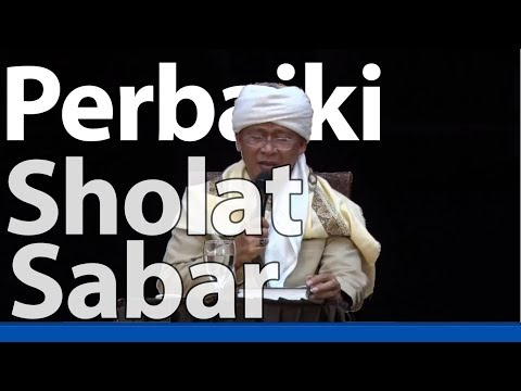 Kajian Marifatullah Aa Gym Perbaiki Sholat dan Sabar 12 oktober 2017