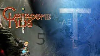 Tubaplyr: Catacomb Kids #5 [Fire Sauce?/Stylish Clothes FTW]