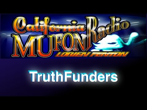 TruthFunders - Funding UFO Research - California Mufon Radio