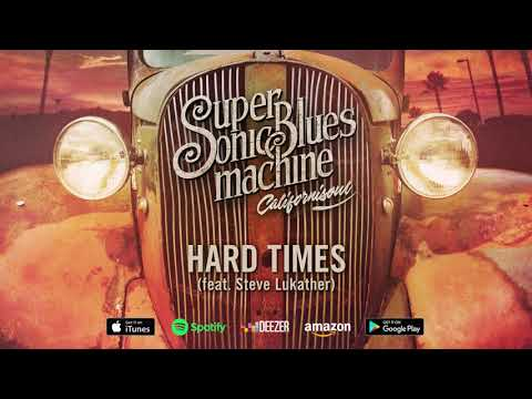 Supersonic Blues Machine - Hard Times feat. Steve Lukather (