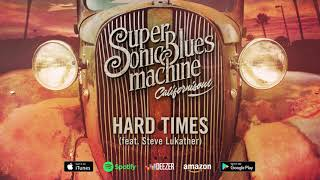 Supersonic Blues Machine - Hard Times feat. Steve Lukather (Californisoul) 2017