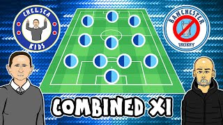 1️⃣1️⃣ CHELSEA vs MAN CITY: Combined XI! 1️⃣1️⃣