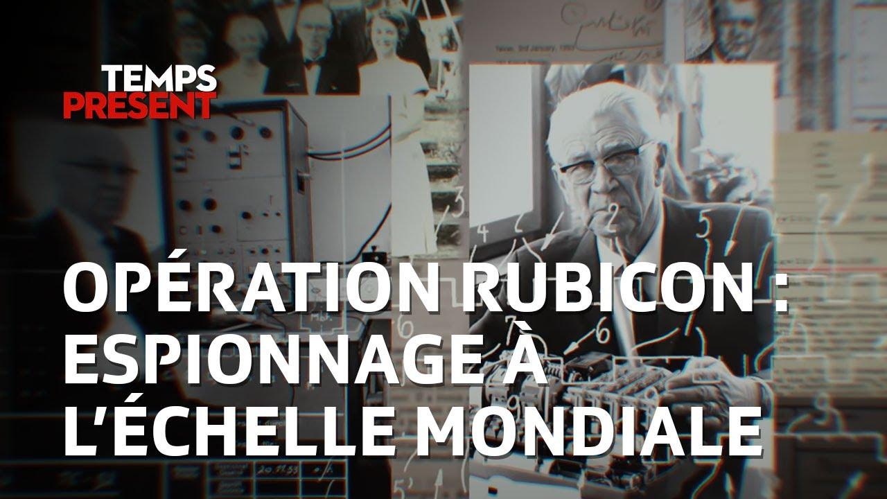 Download Opération Rubicon : Espionnage à l'échelle mondiale | Temps Présent
