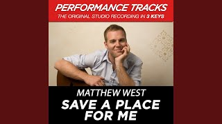 Save A Place For Me (Medium Key Performance Track Without Background Vocals)