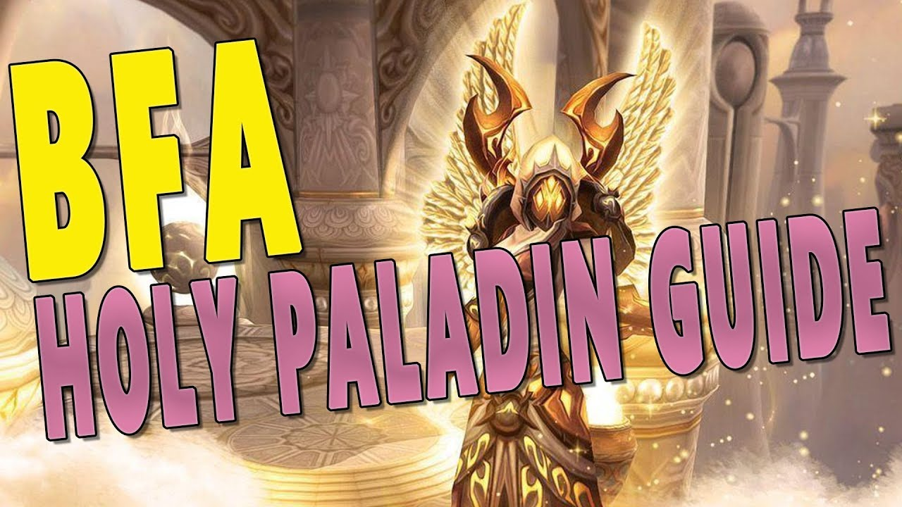 BfA 8 1 5 HOLY PALADIN GUIDE - Raid & Mythic Plus | Glimmer