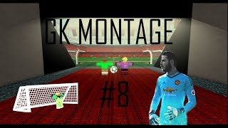 ROBLOX GK MONTAGE #8