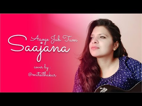 Aaoge Jab Tum Saajna - Jab We Met   Female Cover by Mitsi Thakur