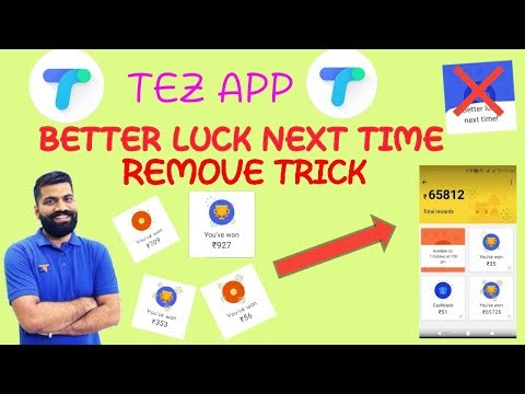 How to remove BETTER LUCK NEXT TIME in Google Tez app trick