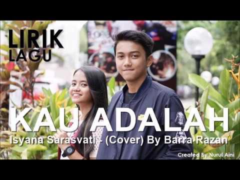 Kau Adalah (Lirik Lagu) - Isyana Sarasvati (Cover) By Barra Razan