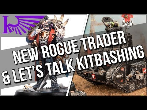 New Rogue Trader Gushing & Does Games Workshop Really Hate Kitbashers?