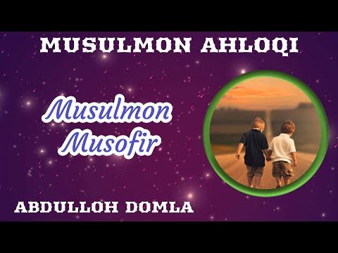 07. Musulmon Musofir 2/2 | Abdulloh Domla