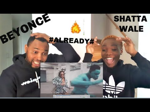 Beyoncé, shatta Wale, Mayor lazer ALREADY (Official video) REACTION