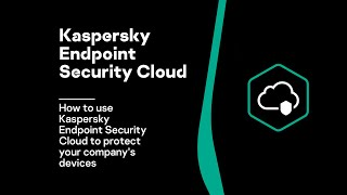 How to use Kaspersky Endpoint Security Cloud to protect your company's devices.