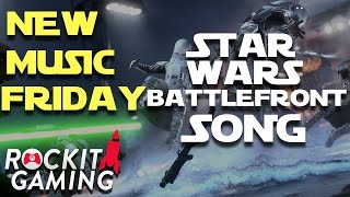 "STAR WARS BETA SONG ""On the Battlefront"" ROCKIT GAMING!!!"