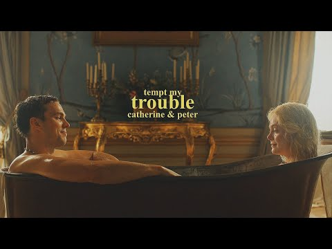 Catherine & Peter | Tempt My Trouble