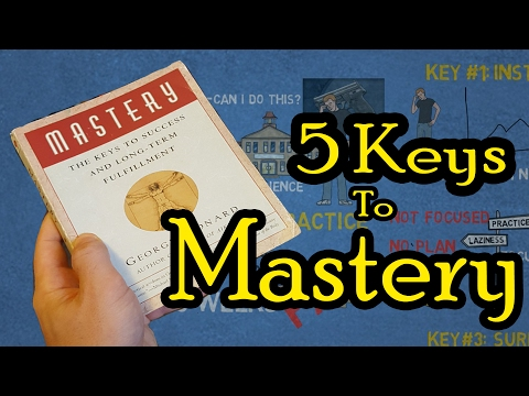 5 Keys To Master Anything   Mastery by George Leonard Animated Book Review