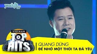 Để Nhớ Một Thời Ta Đã Yêu | Quang Dũng | Vietnam Top Hits