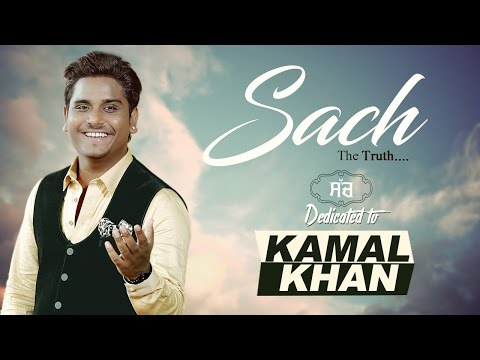 Sach   Kamal Khan   Sava Lakh Films   Dedicated To Kamal Khan   Latest Video 2017