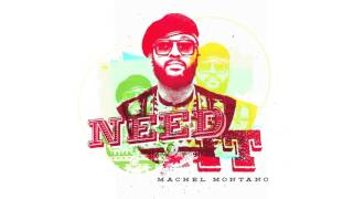 Need It (Official Audio) - Machel Montano | Soca 2016