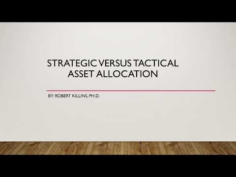 Asset Allocation - Strategic vs. Tactical