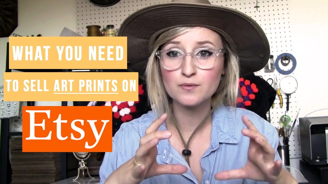 What You Need To Sell Art Prints On Etsy Us Youtube