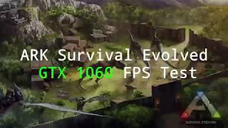 ARK Survival Evovled GTX 1060 6GB FPS Test   Epic/High/Med/Low
