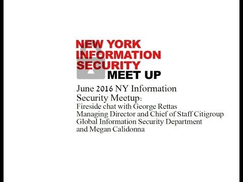 June 2016 NY Information Security Meetup: Fireside Chat With George Rettas CITI Group