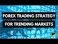 Forex Trading Strategy for Trending Markets