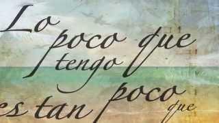 Lo Poco Que Tengo - Ricardo Arjona (video lyrics).