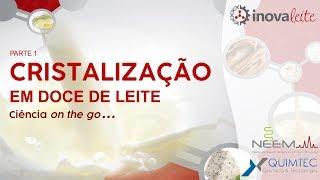 Cristalização em doce de leite parte 1 - Ciência on the go...