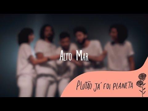 Plutão Já Foi Planeta - Alto Mar (Clipe Oficial)