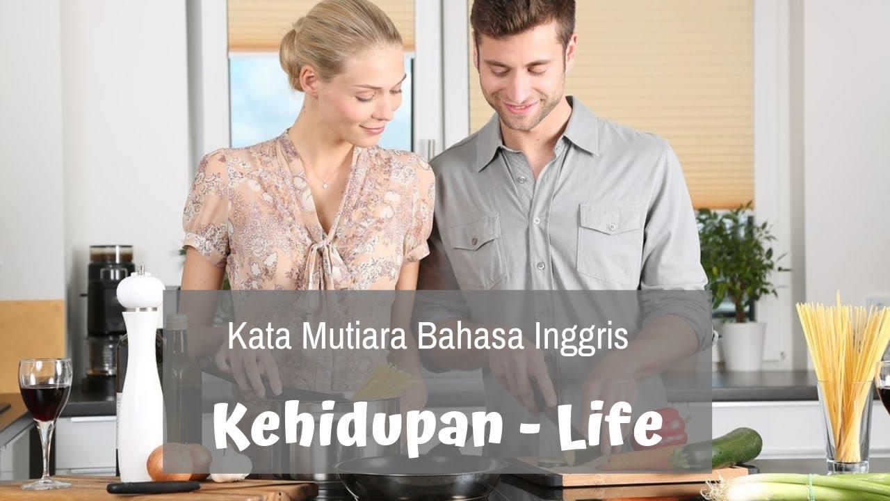 Kata Mutiara Kehidupan Bahasa Inggris Artinya Life Quotes