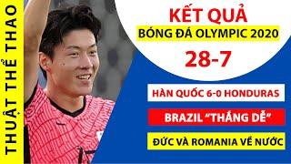 Kết quả bóng đá Olympic Tokyo   Hàn Quốc 6-0 Honduras   Brazil vào tứ kết   Đức và Romania bị loại