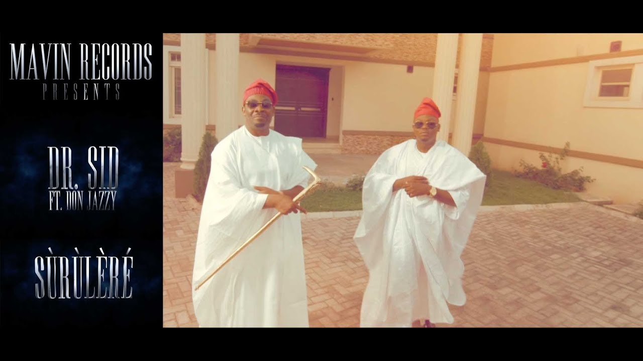 Dr SID - SURULERE ft Don Jazzy (Official Video)