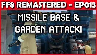 Let's Play Final Fantasy 8 Remastered - Missile Base & Balamb Garden Attack! - Part 13