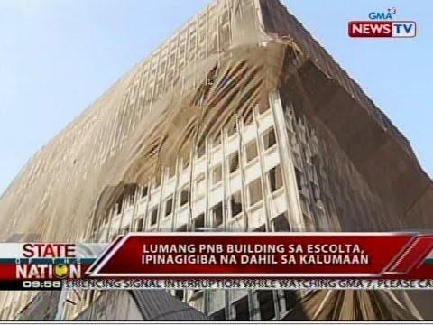 SONA: Icomos Philippines, nanawagang 'wag ituloy ang pag-demolish sa lumang PNB building sa Escolta