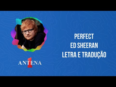 Video - Ed Sheeran - Perfect (Letra e Tradução)