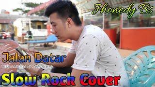 JALAN DATAR -  Adibal Syahrul | Cover Slow Rock Terbaru JHONEDY BS